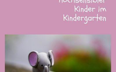 """Ratgeber """"Die Eingewöhnung hochsensibler Kinder im Kindergarten"""""""